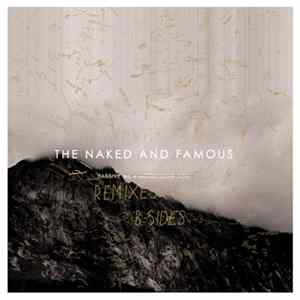 The Naked And Famous - Passive Me • Aggressive You (Remixes + B-Sides)