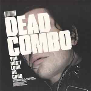 Dead Combo - You Don't Look So Good