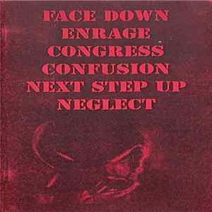 Face Down / Enrage / Congress / Confusion / Next Step Up / Neglect - Full Of Life - Full Of Live