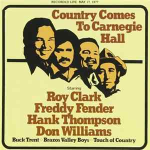 James M. Nederlander & Jim Halsey Present Roy Clark, Freddy Fender , Hank Thompson, Don Williams - Country Comes To Carnegie Hall