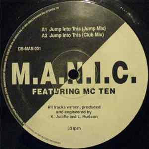 M.A.N.I.C. Featuring MC Ten - Jump Into This