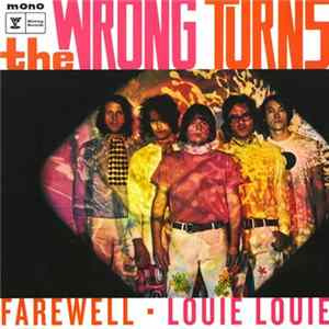 The Wrong Turns - Farewell - Louie Louie