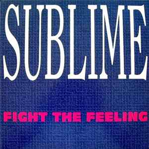 Sublime - Fight The Feeling