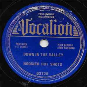 Hoosier Hot Shots - Down In The Valley / Meet Me By The Ice House Lizzie