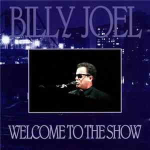 Billy Joel - Welcome To The Show