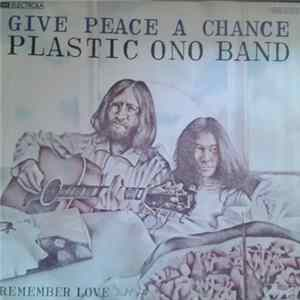 Plastic Ono Band - Give Peace A Chance / Remember Love