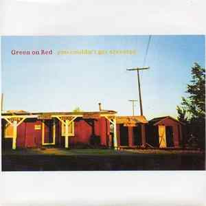 Green On Red - You Couldn't Get Arrested
