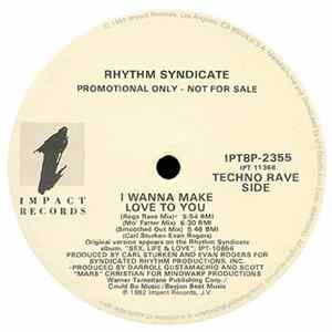 Rhythm Syndicate - I Wanna Make Love To You